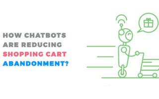 Chatbots are reducing shopping cart abandonment