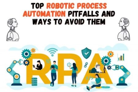 Top Robotic Process Automation Pitfalls And Ways To Avoid Them
