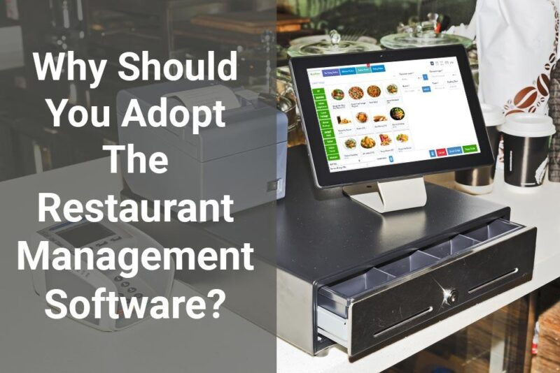 Should You Adopt The Restaurant Management Software