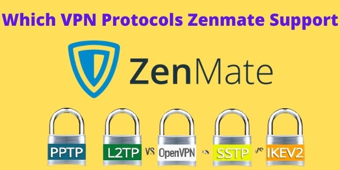 Which VPN Protocol Zenmate Support