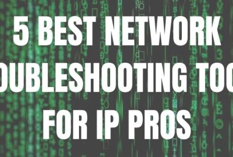 5 BEST NETWORK TROUBLESHOOTING TOOLS FOR IP PROS